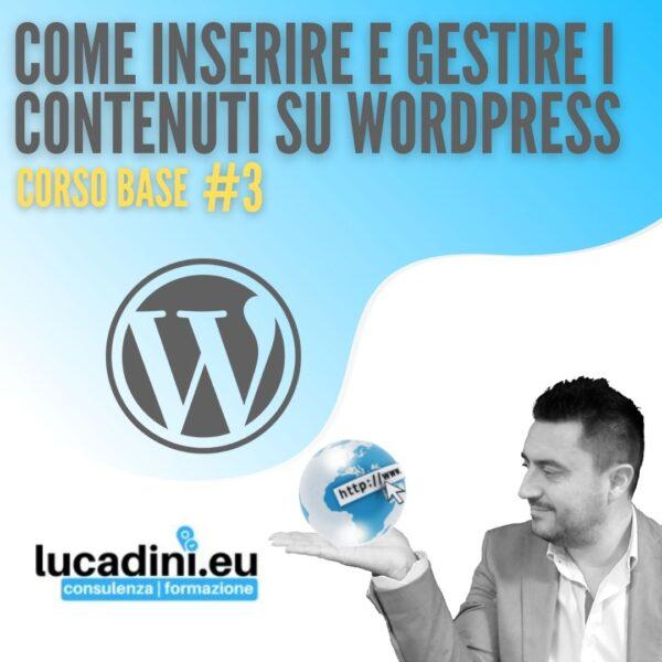 Corso Base Wordpress - Come inserire e gestire i contenuti su Wordpress - #3